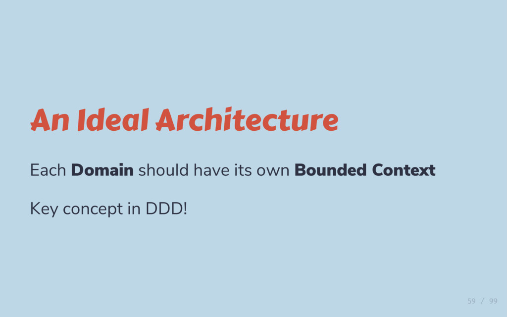 An Ideal Architecture Each Domain should have i...