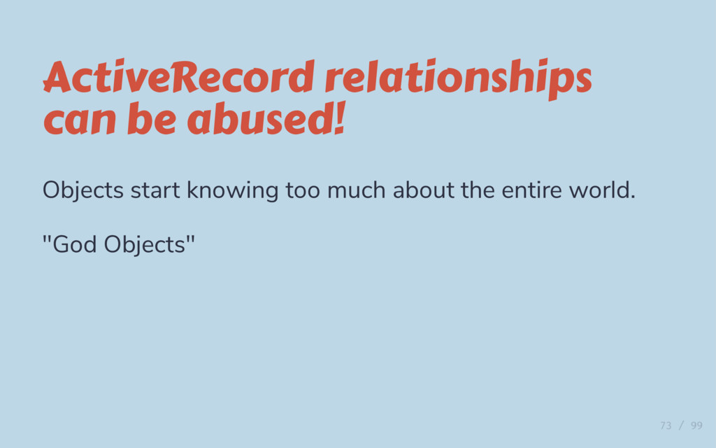 ActiveRecord relationships can be abused! Objec...