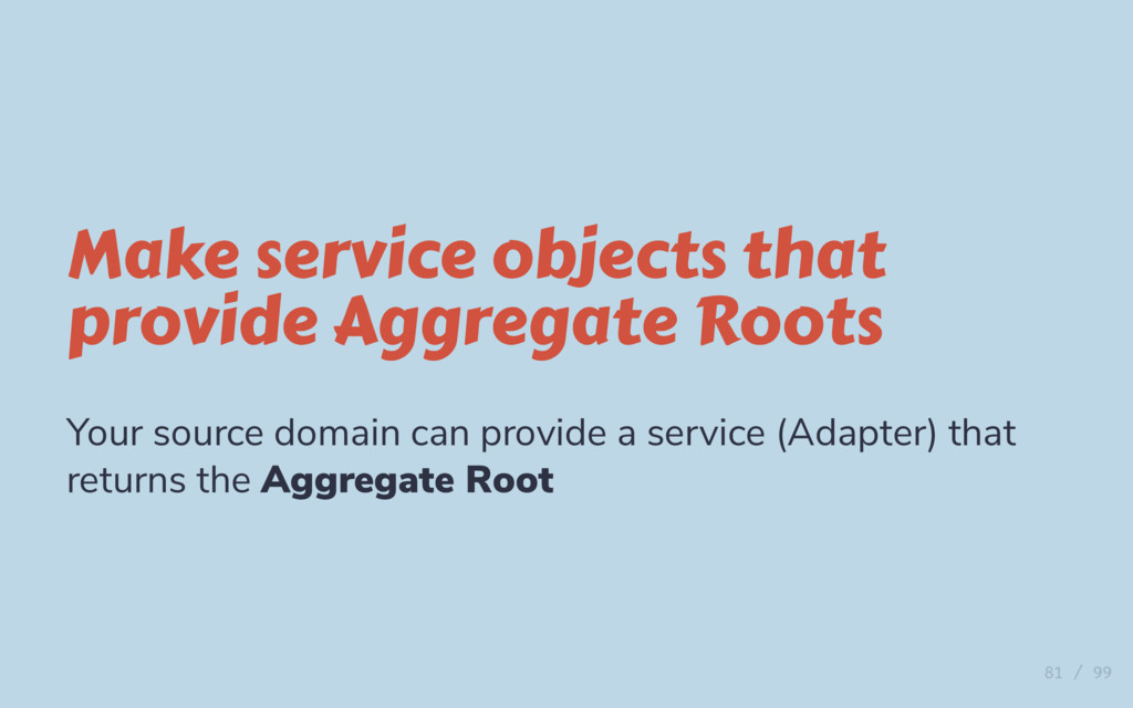 Make service objects that provide Aggregate Roo...