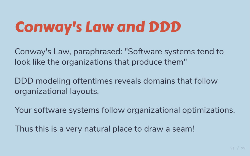 Conway's Law and DDD Conway's Law, paraphrased:...