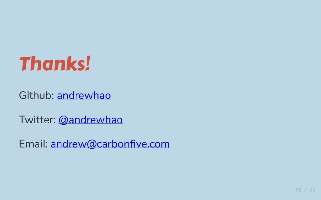 Thanks! Github: andrewhao Twitter: @andrewhao E...