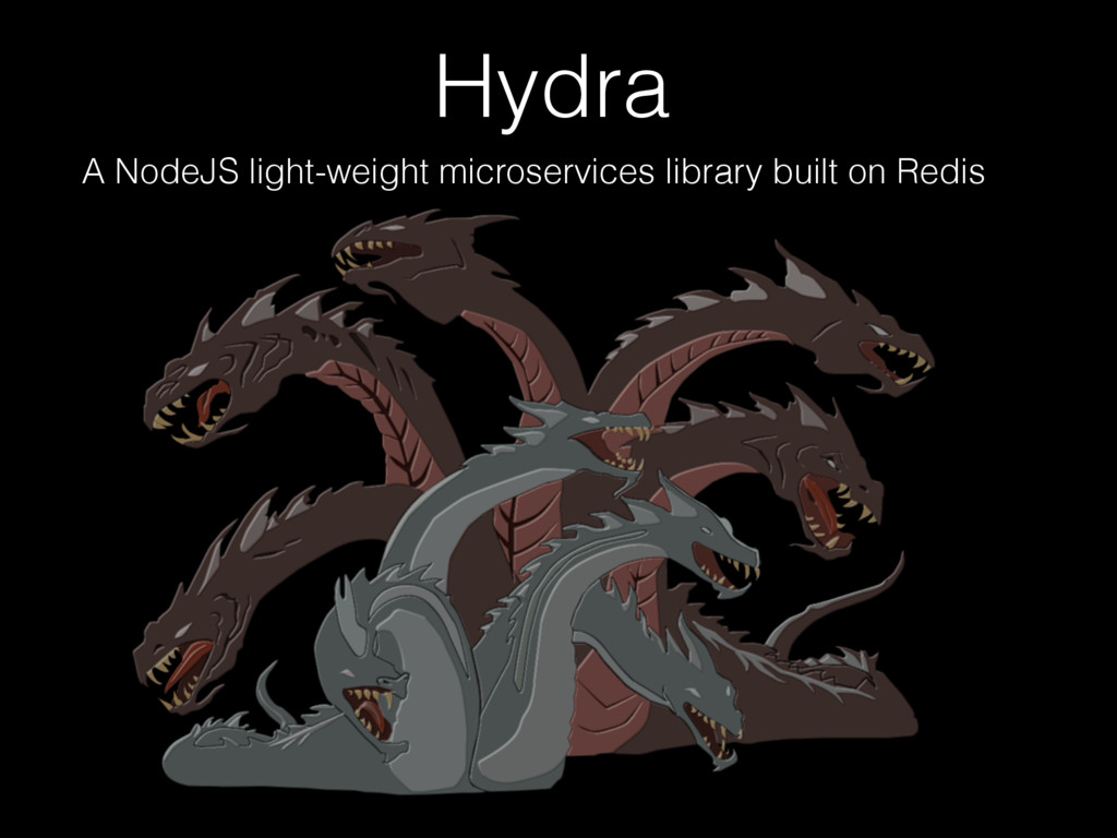 Hydra A NodeJS light-weight microservices libra...