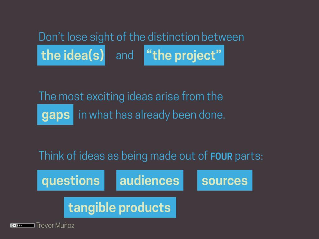 """Trevor Muñoz the idea(s) """"the project"""" Don't lo..."""