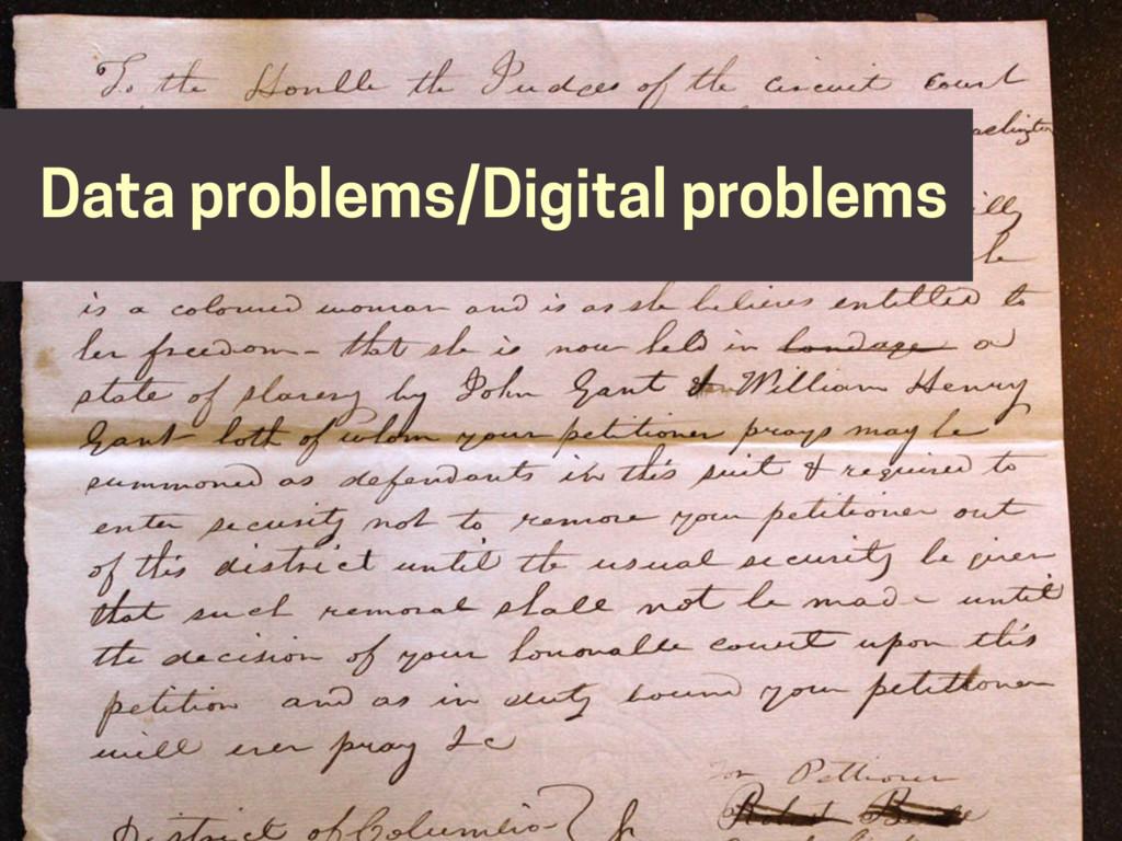 Trevor Muñoz Data problems/Digital problems