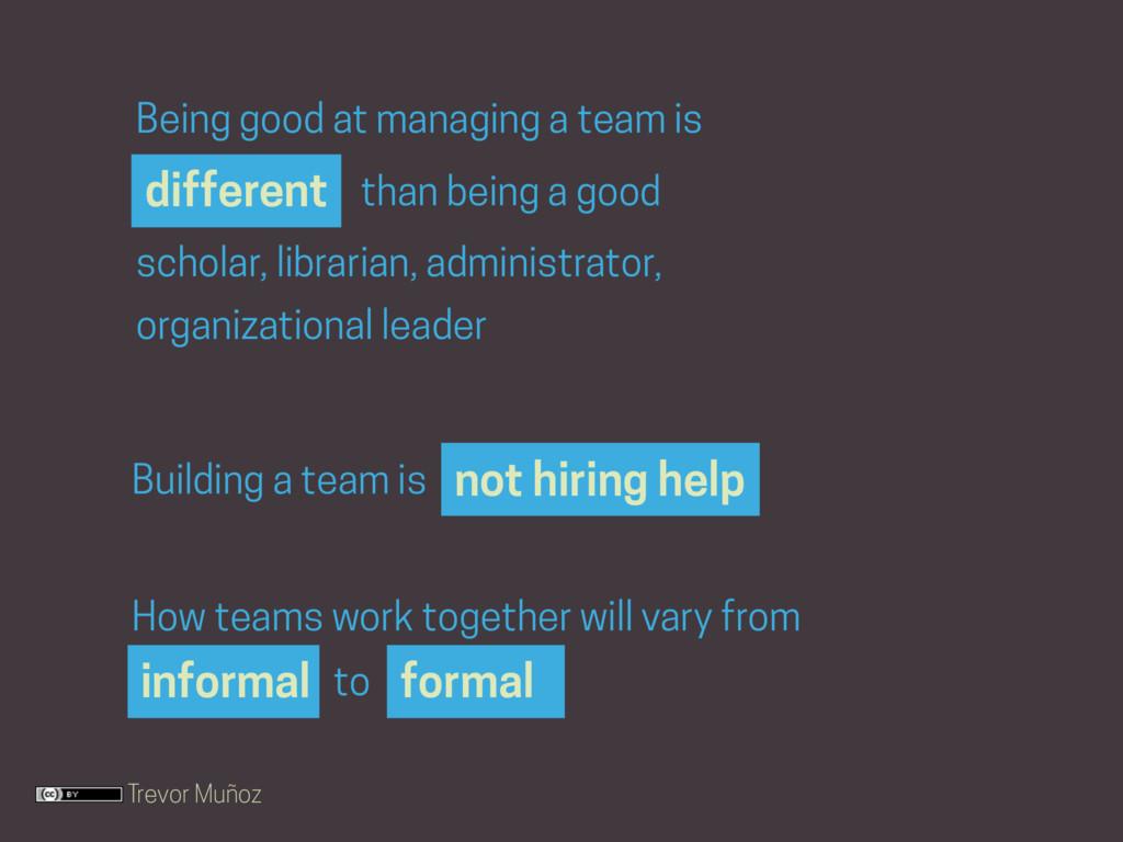 Trevor Muñoz not hiring help Building a team is...