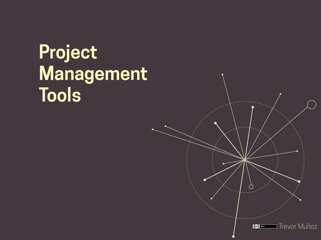 Trevor Muñoz Project Management Tools