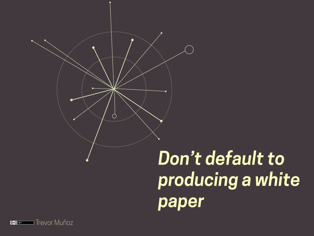 Trevor Muñoz Don't default to producing a white...