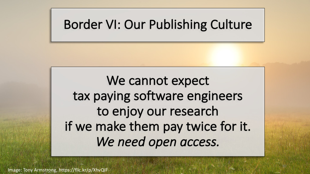 Border VI: Our Publishing Culture We cannot exp...