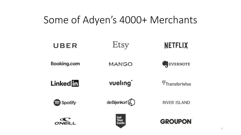 Some of Adyen's 4000+ Merchants 7