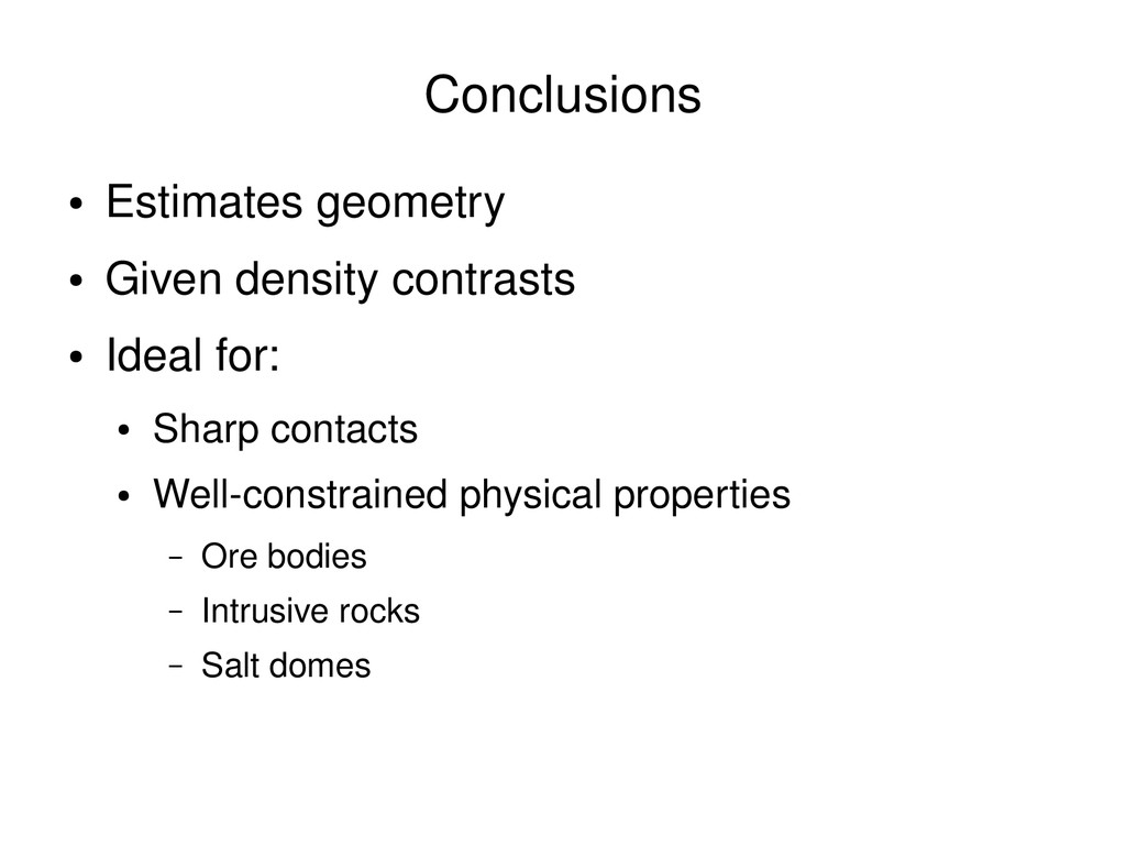 ● Estimates geometry ● Given density contrasts ...