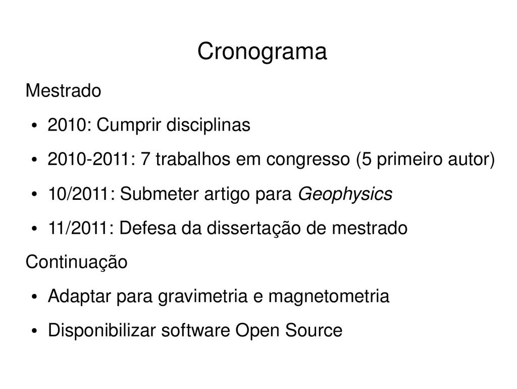 Mestrado ● 2010: Cumprir disciplinas ● 2010201...
