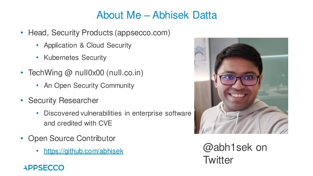 About Me – Abhisek Datta • Head, Security Produ...