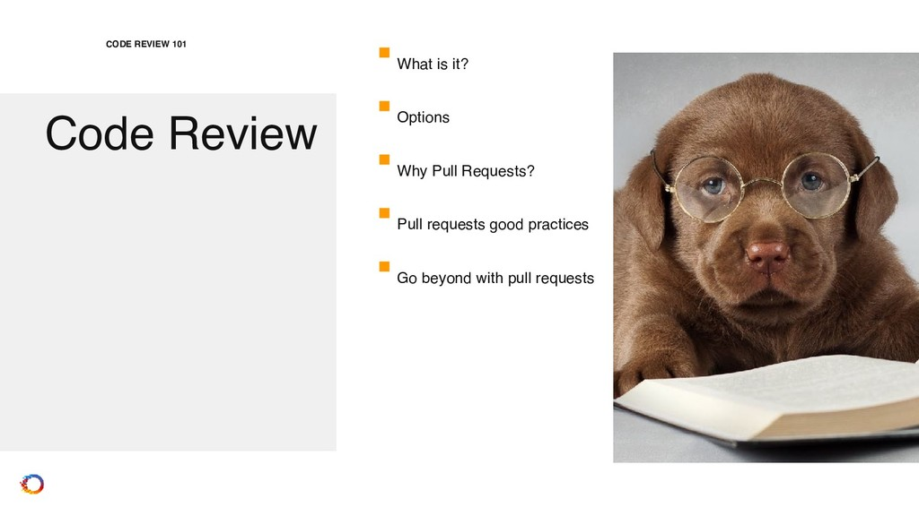 Code Review CODE REVIEW 101 What is it? Options...