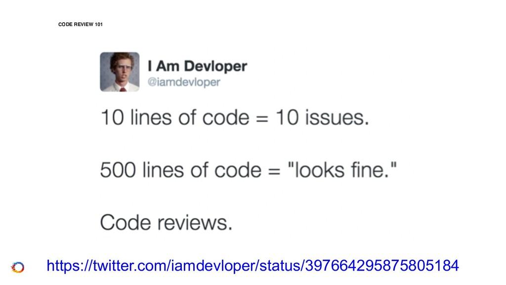 CODE REVIEW 101 https://twitter.com/iamdevloper...