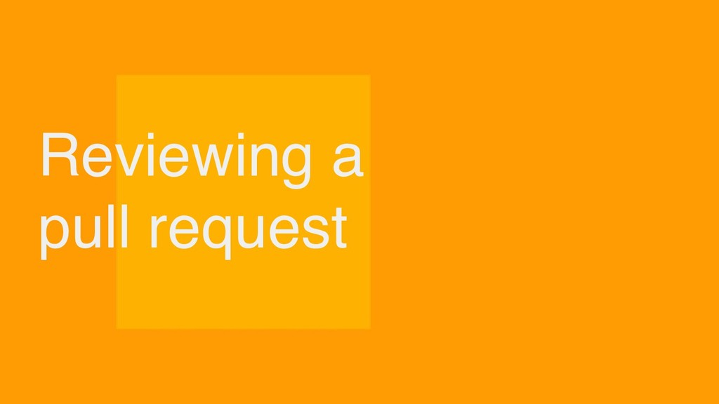 Reviewing a pull request