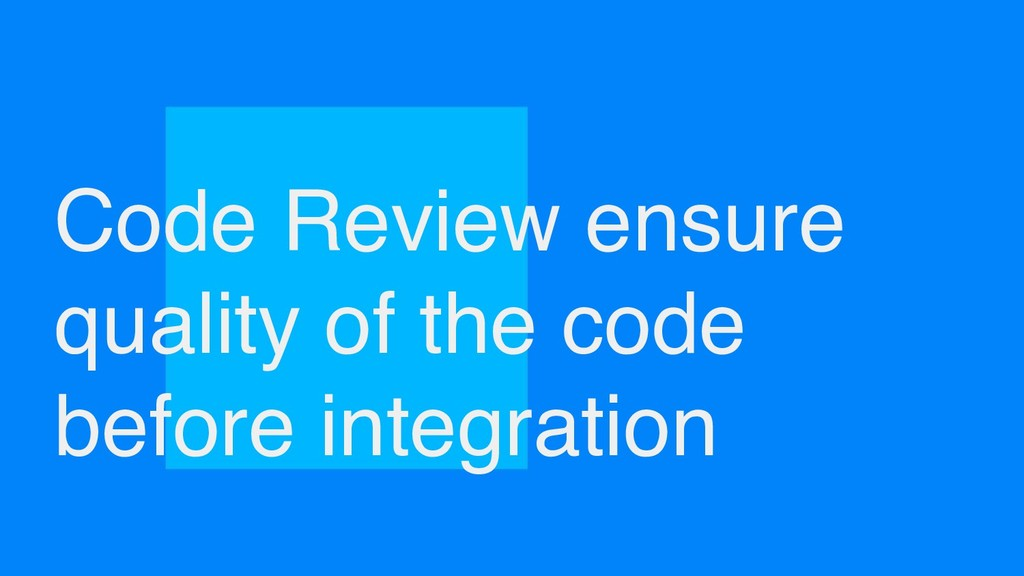 Code Review ensure quality of the code before i...