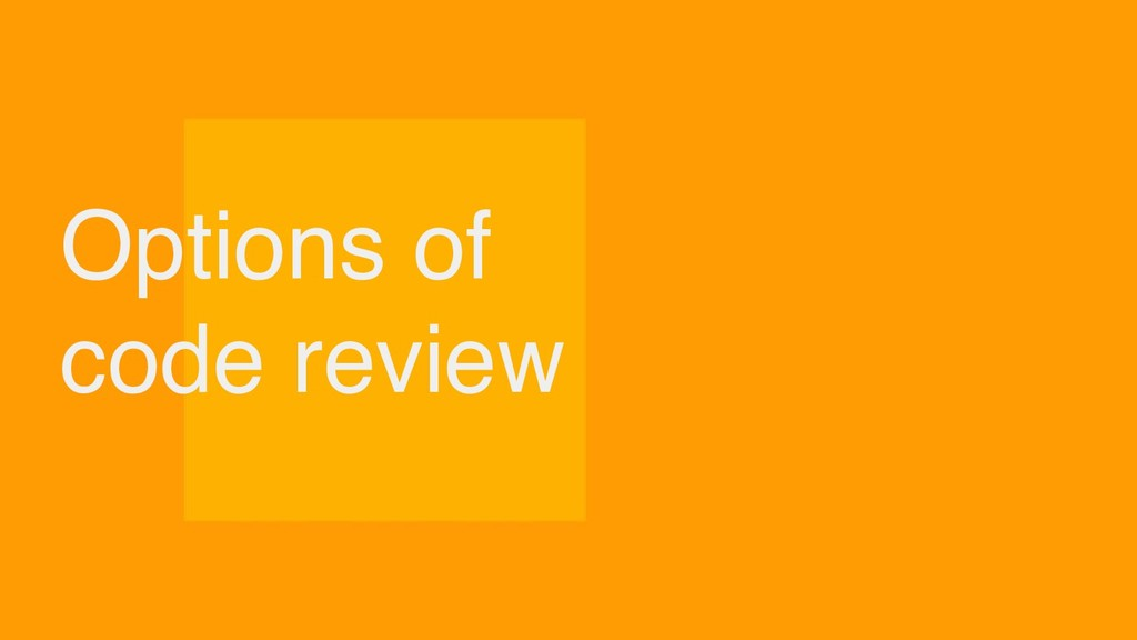 Options of code review