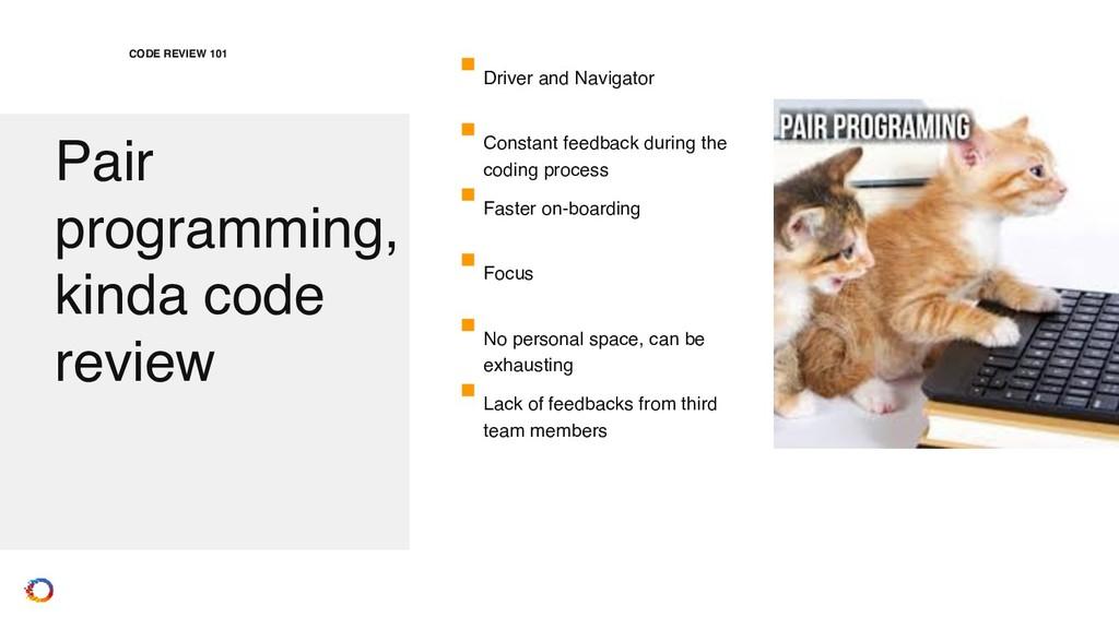 Pair programming, kinda code review CODE REVIEW...