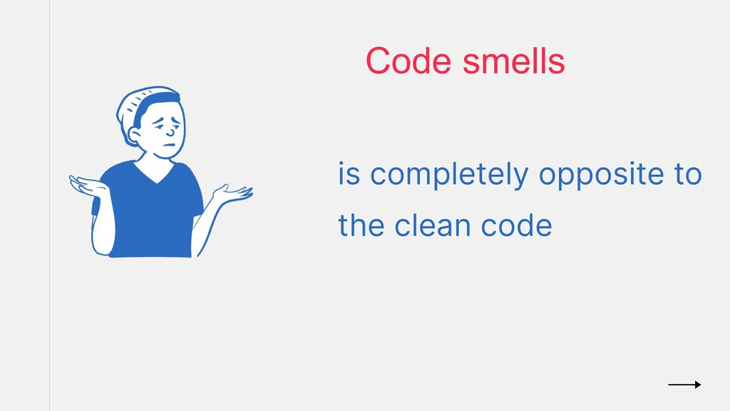 is completely opposite to the clean code Code s...