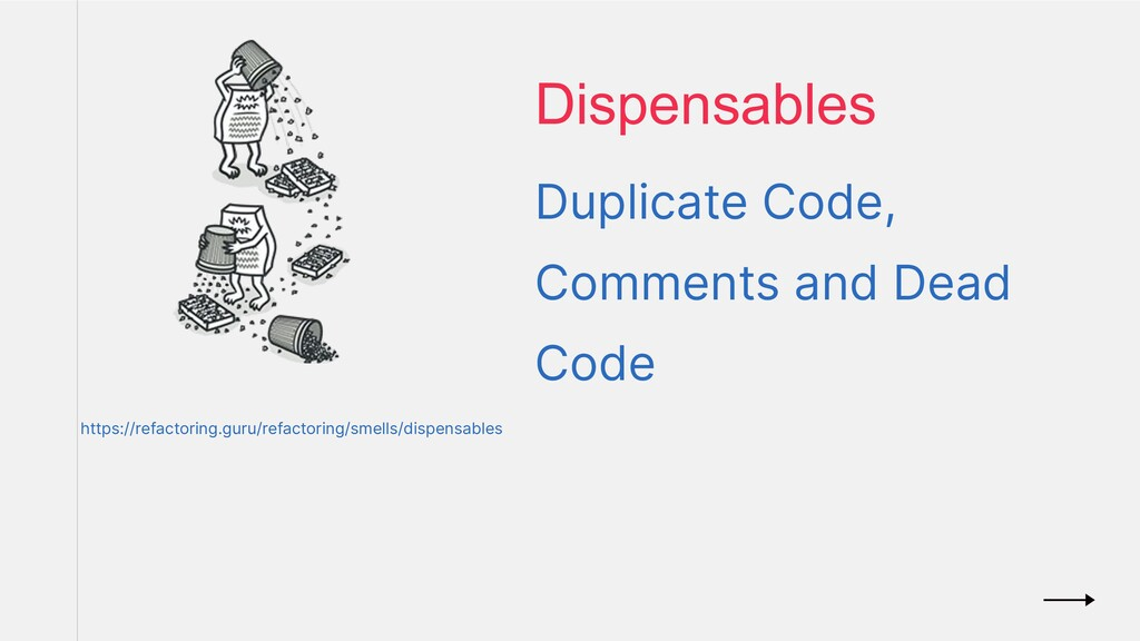 Duplicate Code, Comments and Dead Code Dispensa...