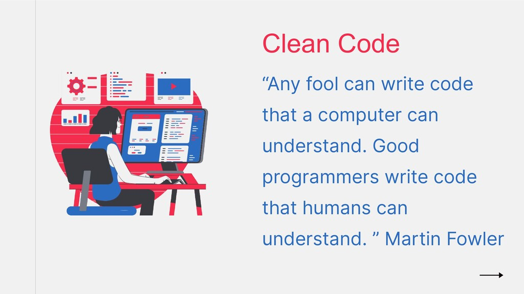 """Clean Code """"Any fool can write code that a comp..."""