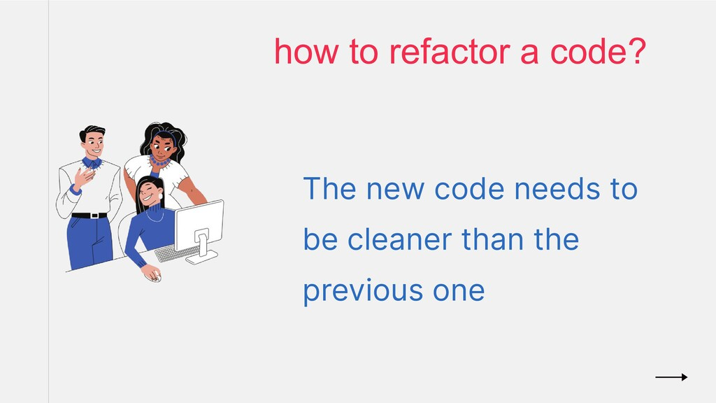 The new code needs to be cleaner than the previ...