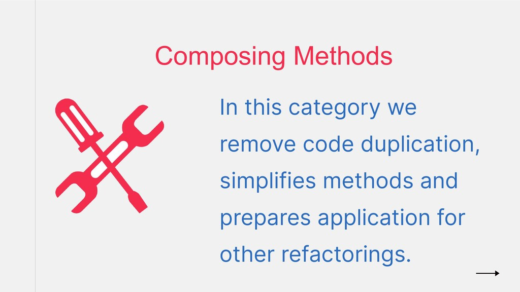 In this category we remove code duplication, si...