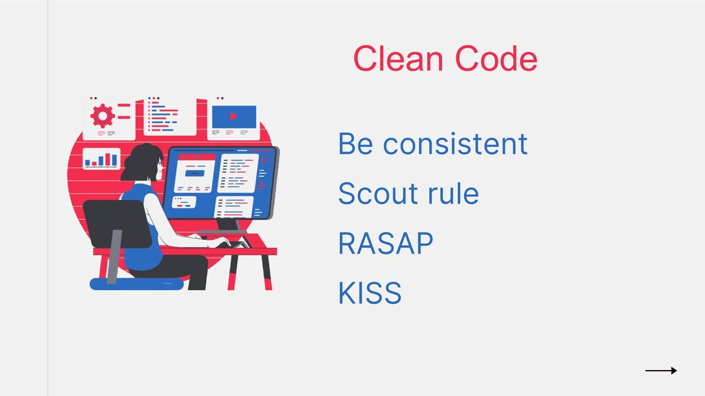 Clean Code Be consistent Scout rule RASAP KISS