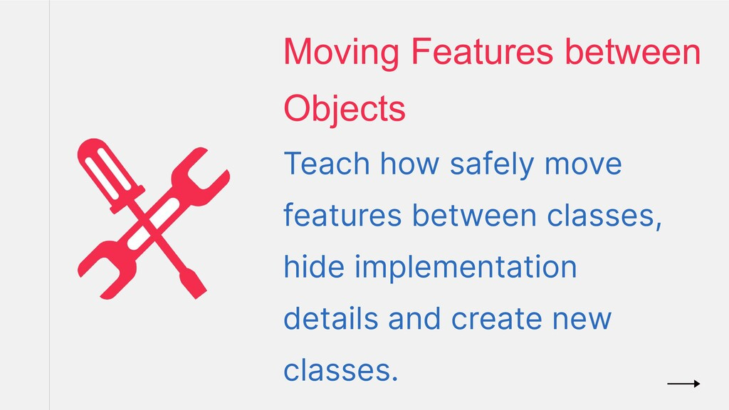 Teach how safely move features between classes,...