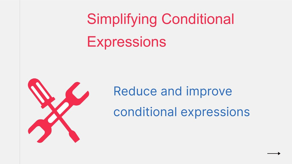 Reduce and improve conditional expressions Simp...