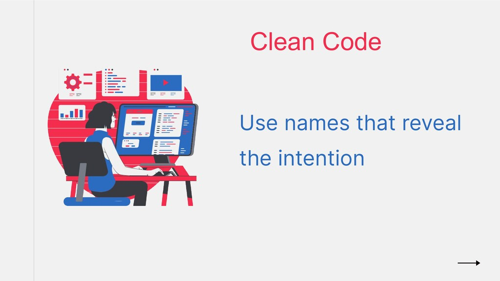 Clean Code Use names that reveal the intention
