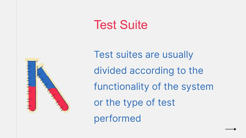 Test suites are usually divided according to th...