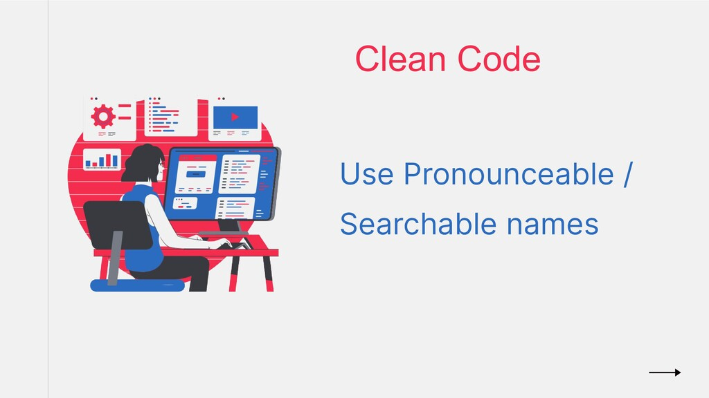 Clean Code Use Pronounceable / Searchable names