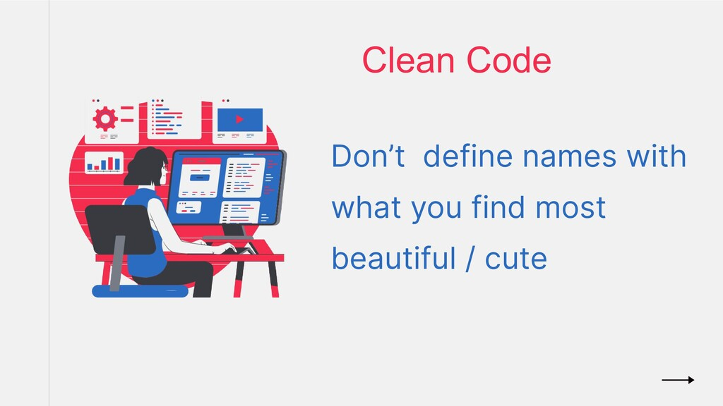 Clean Code Don't define names with what you fin...