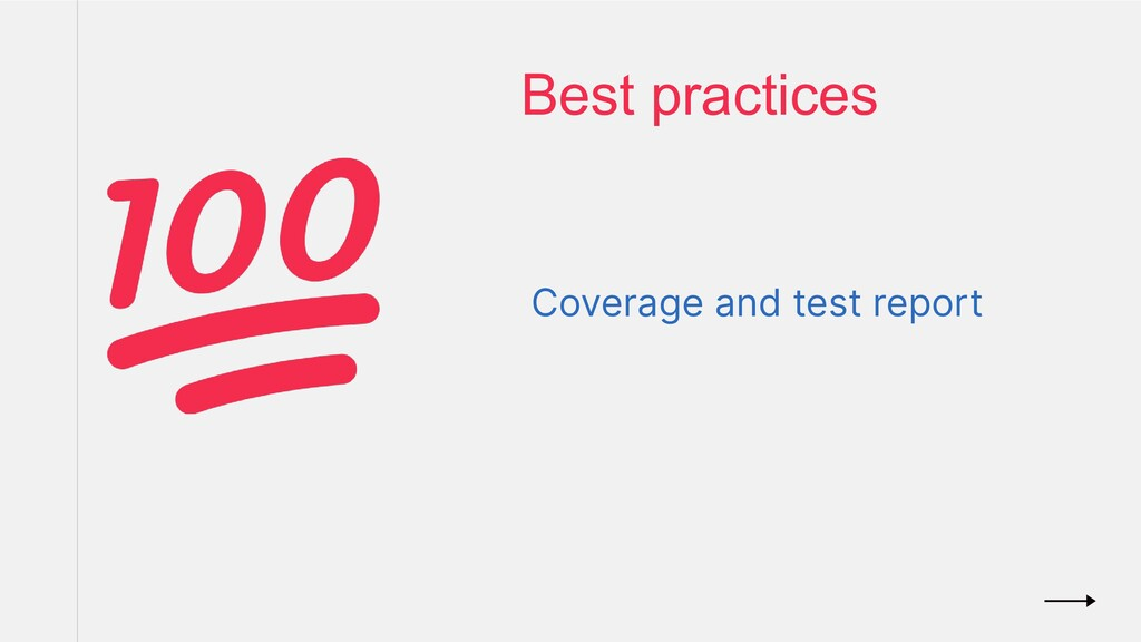 Coverage and test report Best practices
