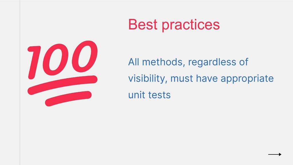 All methods, regardless of visibility, must hav...