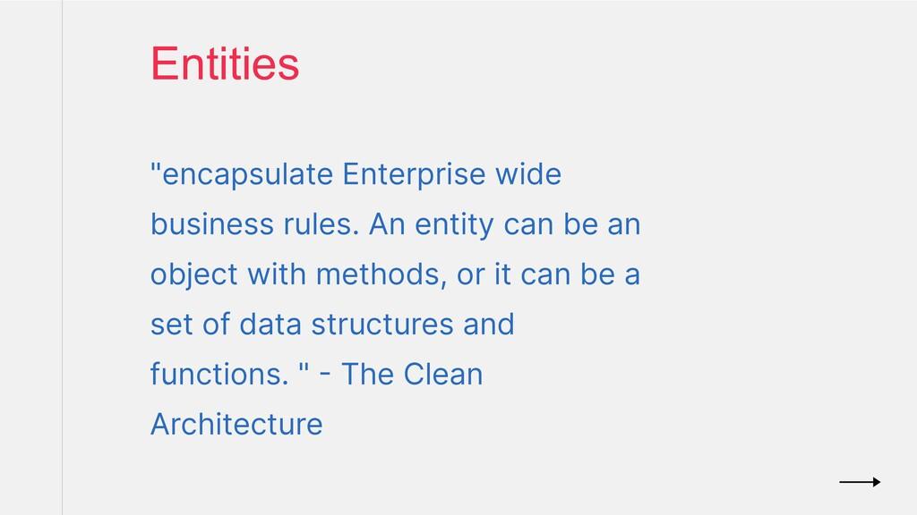 "Entities ""encapsulate Enterprise wide business ..."