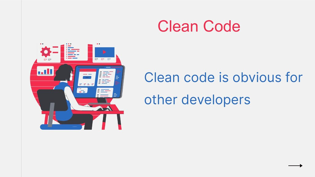 Clean Code Clean code is obvious for other deve...