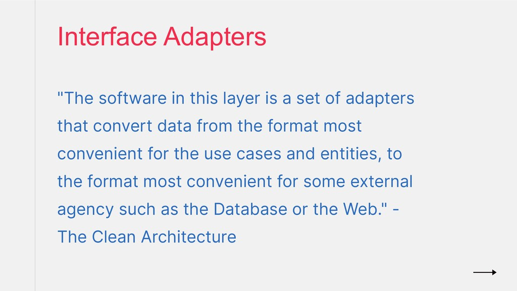 """Interface Adapters """"The software in this layer ..."""