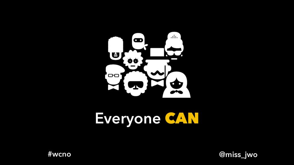 @miss_jwo #wcno Everyone CAN