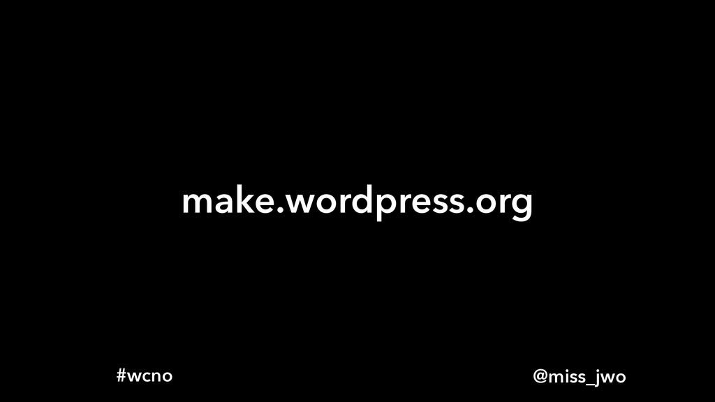 @miss_jwo #wcno make.wordpress.org