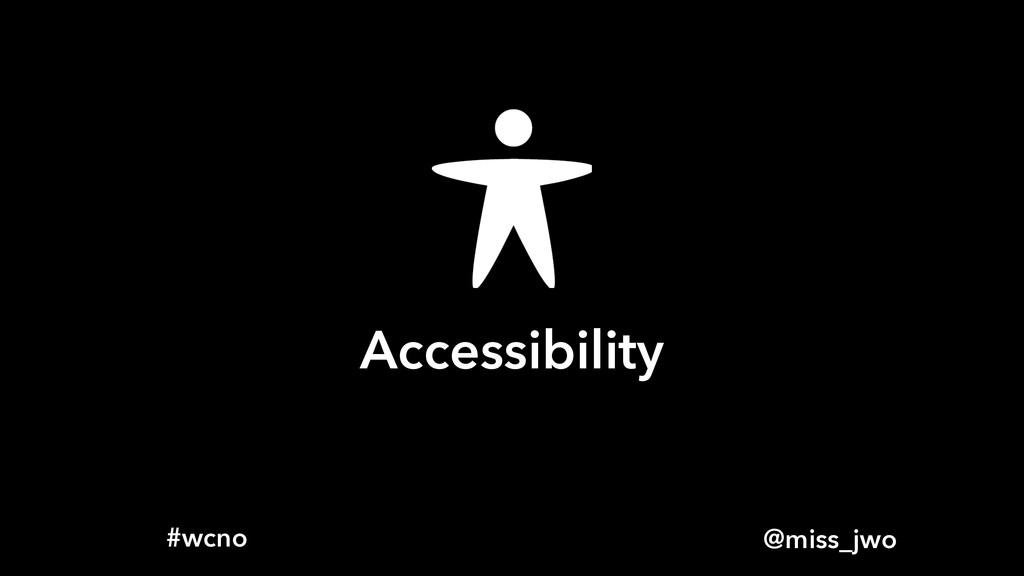 @miss_jwo #wcno Accessibility
