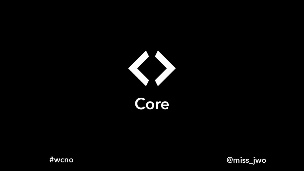 @miss_jwo #wcno Core