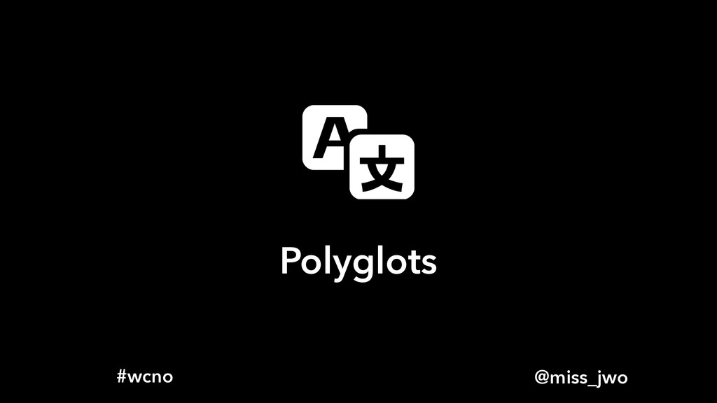 @miss_jwo #wcno Polyglots