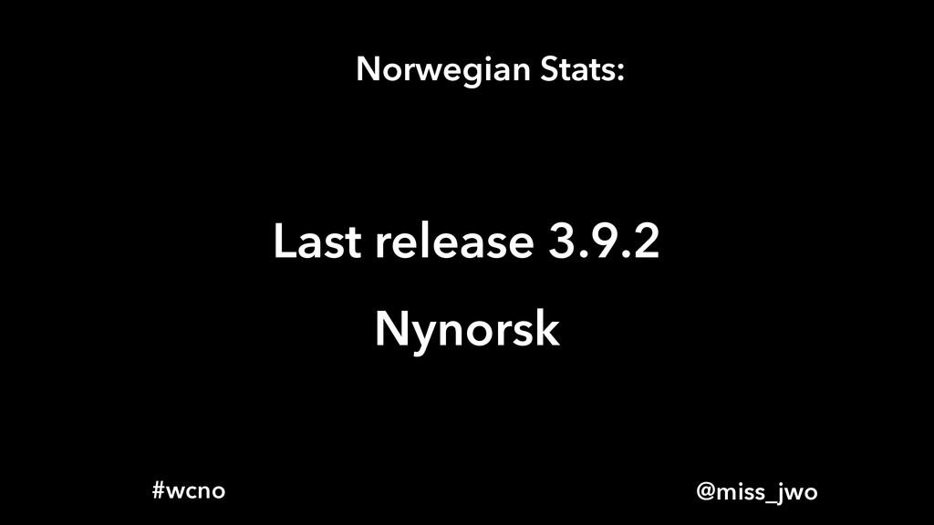 @miss_jwo #wcno Norwegian Stats: Last release 3...