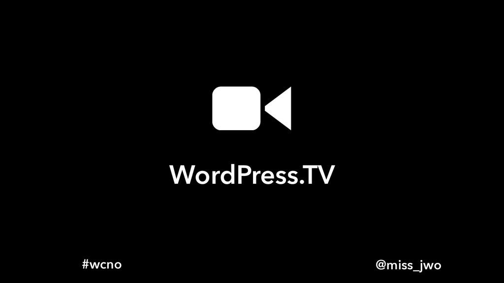 @miss_jwo #wcno WordPress.TV