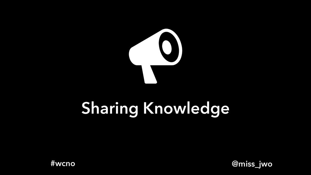 @miss_jwo #wcno Sharing Knowledge