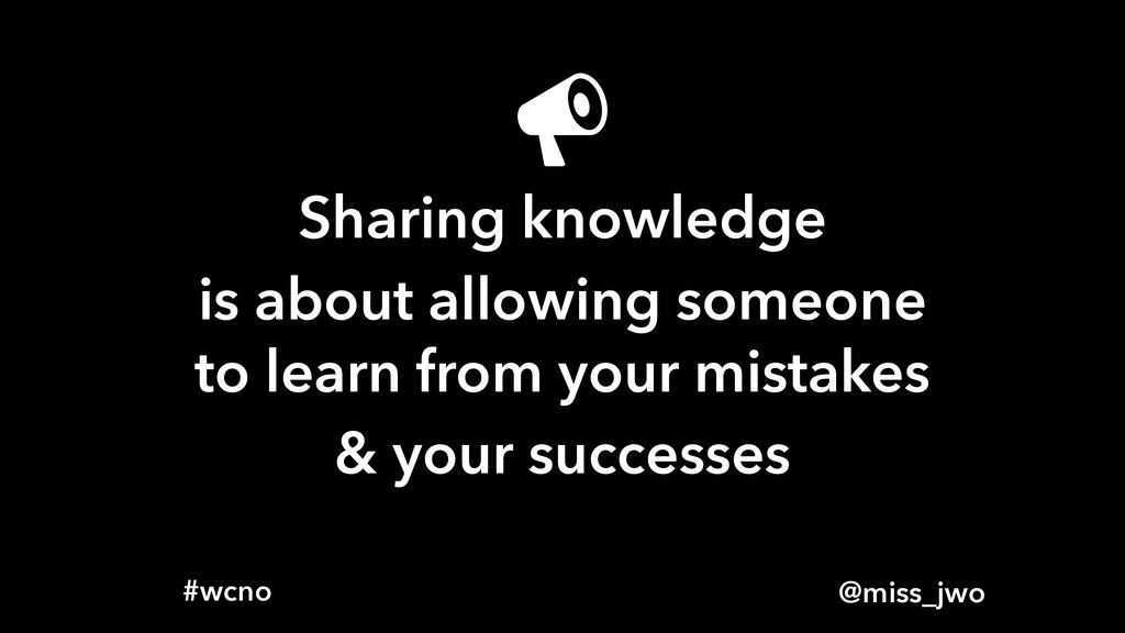 @miss_jwo #wcno Sharing knowledge is about allo...