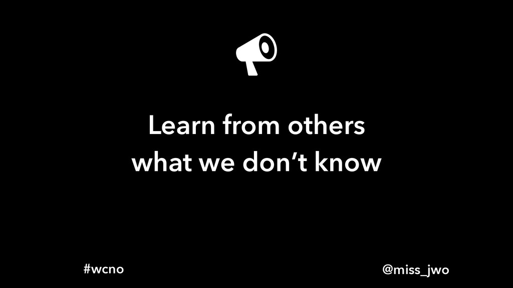 @miss_jwo #wcno Learn from others what we don't...