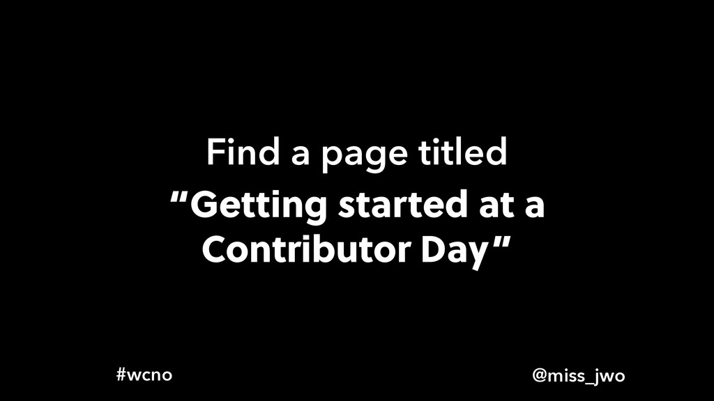 """@miss_jwo #wcno Find a page titled """"Getting sta..."""